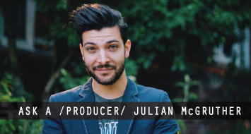 Ask a /PRODUCER/ Julian McGruther